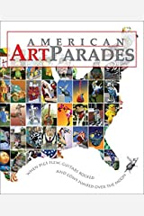 American Art Parades: When Pigs Flew, Guitars Rocked & Cows Jumped Over the Moon Hardcover