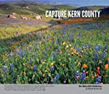Capture Kern County : Kern County by Kern County Photographers, Bakersfield Californian and Kern County Photographers, 1597253197