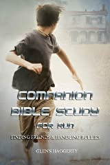 Companion Bible Study for Run: Finding Friends & Handling Bullies Paperback