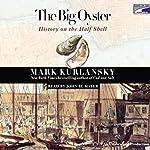 The Big Oyster: History on the Half Shell | Mark Kurlansky