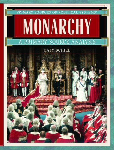 Monarchy: A Primary Source Analysis (Primary Sources of Political Systems)