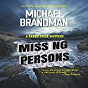 Missing Persons: A Buddy Steel Mystery Audiobook by Michael Brandman Narrated by Alex Knox