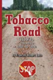 Tobacco Road: How to choose not to use