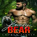 Loved by a Bear: Legends of Black Salmon Falls, Book 1 Audiobook by Lauren Lively Narrated by Eric Burr