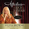 Afterlives of the Rich and Famous Audiobook by Sylvia Browne Narrated by Hillary Huber