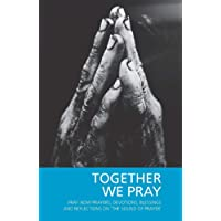 Together We Pray: Pray Now Prayers, Devotions, Blessings and Reflections on 'The Sound of Prayer'