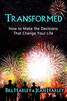 Transformed: How to Make the Decisions That Change Your Life by [Harley, Bill, Harley, Jean]