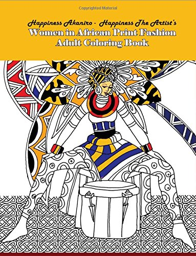 Read Online Women in African Print Fashion Adult Coloring Book (Coloring Book for Adults) (Volume 1) ebook