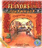 Flavors of the Southwest, Robert Oser, 1570670498