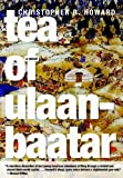 Tea of Ulaanbaatar by Christopher R. Howard front cover