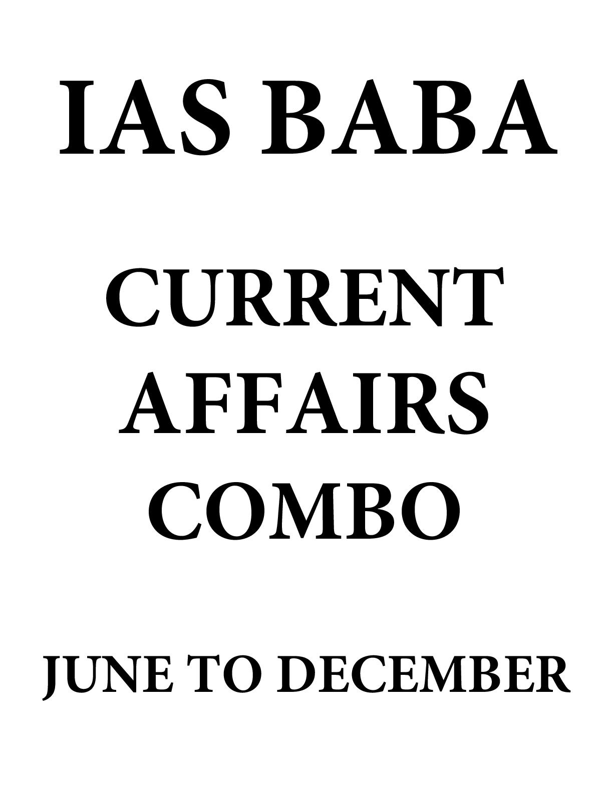 Amazon in: Buy IAS BABA - CURRENT AFFAIRS COMBO - JUNE TO DECEMBER