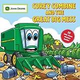 Corey Combine and the Great Big Mess (John Deere)