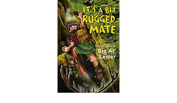 Its A Bit Rugged, Mate (English Edition) eBook: Al Lester ...