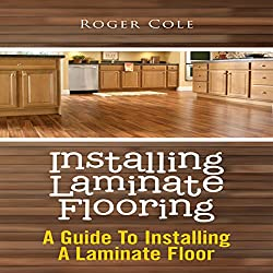 Installing Laminate Flooring: A Guide To Installing A Laminate Floor