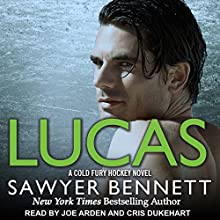 Lucas: Cold Fury Hockey Series, Book 8 Audiobook by Sawyer Bennett Narrated by Cris Dukehart, Joe Arden
