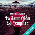 La damnation du templier | Ramón Basagana