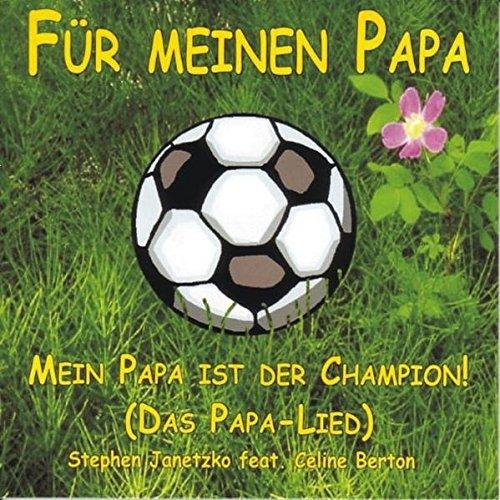 Für meinen Papa: Mein Papa ist der Champion - Das Papa-Lied