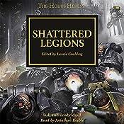 Shattered Legions: The Horus Heresy, Book 43 | Dan Abnett, David Annandale, John French, Guy Haley, Nick Kyme, Graham McNeill, Gav Thorpe, Chris Wraight