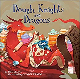 Dough Knights and Dragons: Amazon co uk: Dee Leone, George