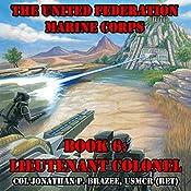 Lieutenant Colonel: The United Federation Marine Corps, Book 6   Jonathan P. Brazee