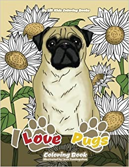 I Love Pugs Coloring Book Premium Adult Books Volume 9 Lilt Kids 9781975959654 Amazon