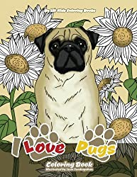 I Love Pugs Coloring Book (Premium Adult Coloring Books) (Volume 9)