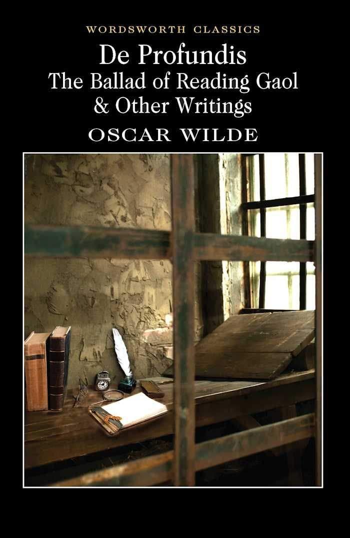 de Profundis the Ballad of Reading Gaol & Others (Wordsworth Classics)