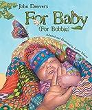 John Denver's For Baby (For Bobbie) (John Denver & Kids Series)
