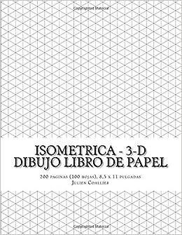Isometrica - 3-D Dibujo Libro de Papel: 200 paginas (100 hojas), 8, 5 x 11 pulgadas