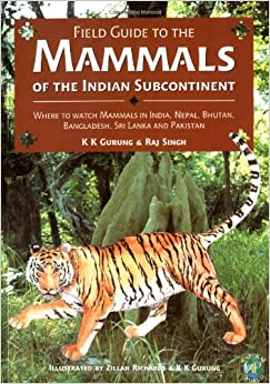 field-guide-to-the-mammals-of-the-indian-subcontinent-where-to-watch-mammals-in-india-nepal-bhutan-bangladesh-sri-lanka-and-pakistan-natural-world