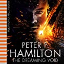 The Dreaming Void | Livre audio Auteur(s) : Peter F. Hamilton Narrateur(s) : Toby Longworth