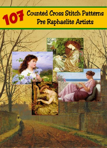 107 Cross Stitch Patterns Pre Raphaelite Brotherhood Artists