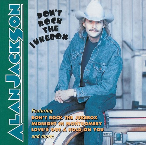CD : Alan Jackson - Don't Rock the Jukebox (CD)