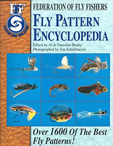 (Fly Pattern Encyclopedia: Over 1600 of the Best Fly Patterns (Federation of Fly Fishers))