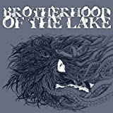 Brotherhood of the Lake by Brotherhood Of The Lake
