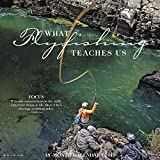 What Fly Fishing Teaches Us 2019 Wall Calendar