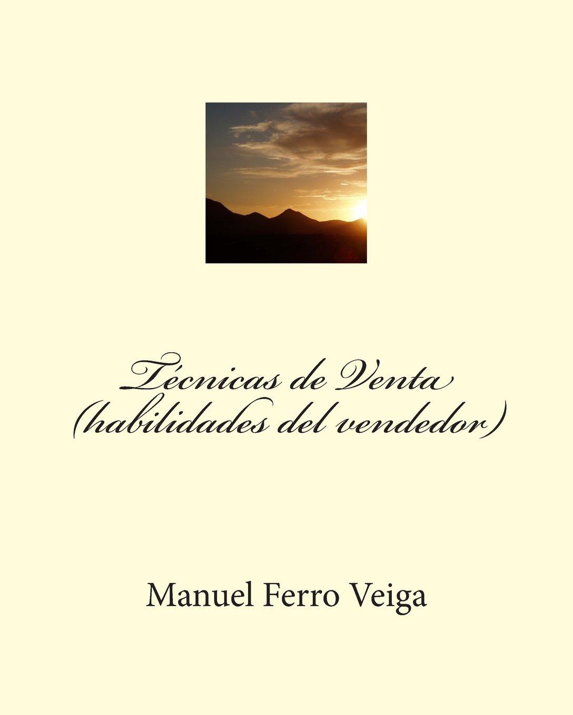 Técnicas de Venta (habilidades del vendedor) (Spanish Edition): Jose Manuel Ferro Veiga: 9781499610659: Amazon.com: Books
