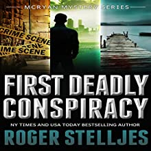 First Deadly Conspiracy - Box Set: McRyan Mystery Series, Books 1-3 Audiobook by Roger Stelljes Narrated by Johnny Peppers