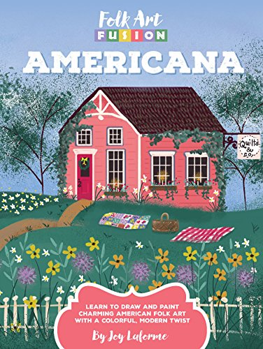 Folk Art Fusion: Americana: Learn to draw and paint charming American folk art with a colorful, modern twist