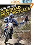 How to Ride Off-Road Motorcycles: Key...