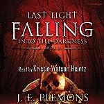 Last Light Falling: Into the Darkness, Book 2 | J. E. Plemons
