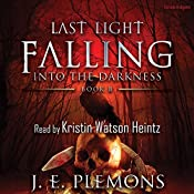 Last Light Falling: Into the Darkness, Book 2 | J. E. Plemons