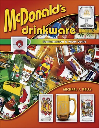 Mcdonald's Drinkware: Identification & Value Guide (Identification & Values (Collector Books)) by Brand: Collector Books
