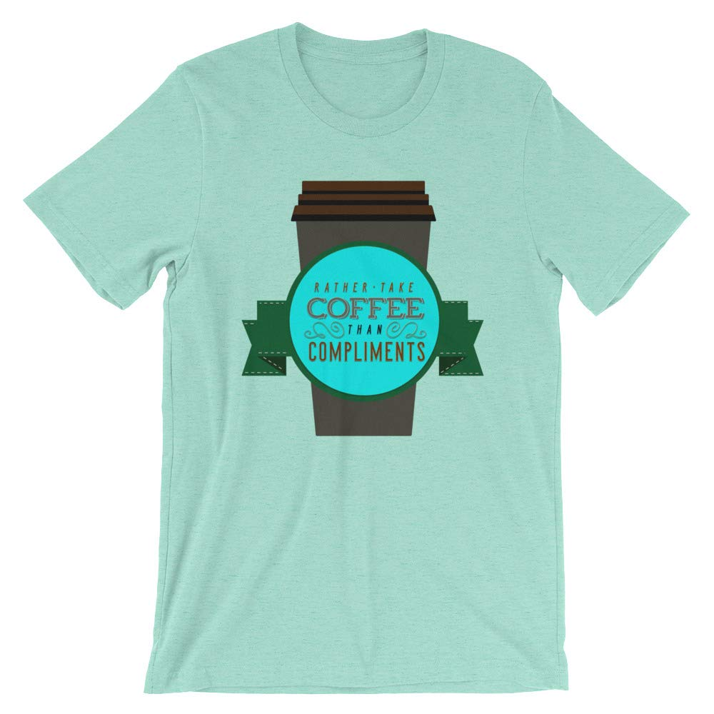 Coffee in an Compliments T-Shirt Graphic Shirts Funny Unisex Shirt
