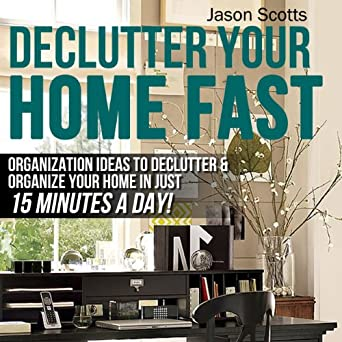 amazon com declutter your home fast organization ideas to