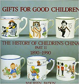 Gifts for Good Children Part Two - The History of: The