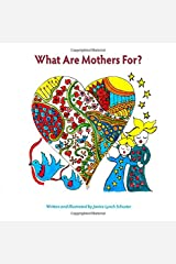 What Are Mothers For? Paperback