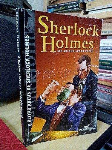 O Ultimo Adeus de Sherlock Holmes