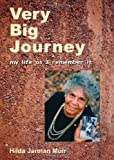 Very Big Journey : My Life As I Remember It, Muir, Hilda Jarman, 0855753978