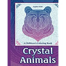 Crystal Animals: A Children's Coloring Book (Crystal Coloring and Art Book Series)